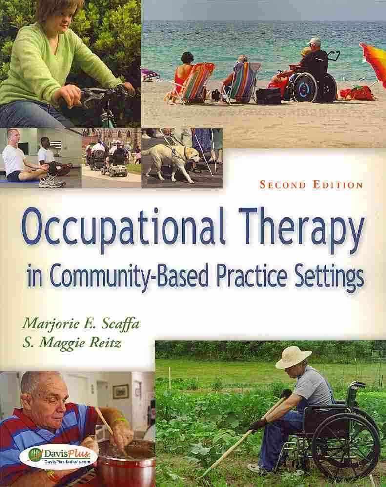 Occupational Therapy in Community-based Practice Settings By Scaffa, Marjorie E./ Reitz, Maggie