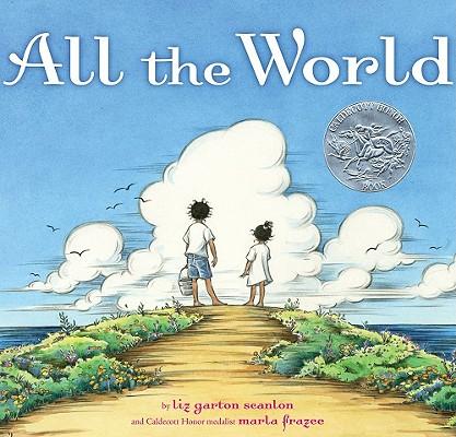 All the World By Scanlon, Elizabeth Garton/ Frazee, Marla (ILT)