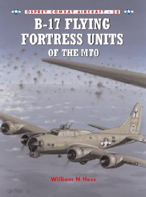 Osprey Publishing (UK) B-17 Flying Fortress Units of the Mto by Hess, William N./ Styling, Mark [Paperback] at Sears.com